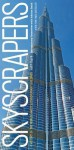 Skyscrapers: A History of the World's Most Extraordinary Buildings -- Revised and Updated - Judith Dupre, Adrian Smith