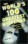 The World's 100 Greatest Mysteries - E. Randall Floyd