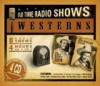 Radio Shows: Westerns (Orginal Radio Broadcasts) - NOT A BOOK