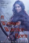 A Woman Warrior Born (The Book of Banea) - Alexander Edlund