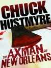 The Axman of New Orleans - Chuck Hustmyre