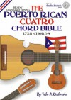 The Puerto Rican Cuatro Chord Bible: Beadg Standard Tuning 1, 728 Chords (Fretted Friends Series) - Tobe A. Richards