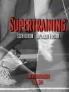 Supertraining - Yuri V. Verkhoshansky, Mel C. Siff, Michael Yessis