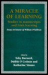A Miracle of Learning: Studies in Manuscripts and Irish Learning, Essays in Honour of William O'Sullivan - T. C. Barnard
