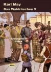 Waldröschen 9 Erkämpftes Glück (German Edition) - Karl May