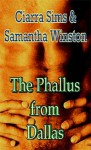 The Phallus from Dallas - Ciarra Sims, Samantha Winston