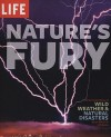 Nature's Fury: The Illustrated History of Wild Weather & Natural Disasters - Life Books, Lerner Publishing Group
