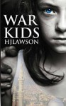 [ War Kids By Lawson, H J ( Author ) Paperback 2014 ] - H J Lawson