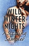 Wild Winter Nights: A Sizzling Sampler: Under PressureThe Darkest TormentThe Greek's Christmas BrideThose Texas NightsEverything for HerForged in Desire (Body Armor) - Lori Foster, Gena Showalter, Lynne Graham, Delores Fossen, Alexa Riley, Brenda Jackson