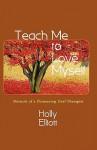 Teach Me to Love Myself: Memoir of a Pioneering Deaf Therapist - Holly Elliott