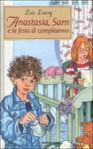 Anastasia, Sam e la festa di compleanno - Lois Lowry, Renata Morteo