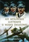 Asy Myśliwskie Luftwaffe II Wojny Światowej - Philip Kaplan
