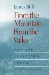 From the Mountain, from the Valley: New and Collected Poems - James Still