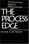The Process Edge: Creating Value Where It Counts - Peter G.W. Keen