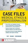 Case Files Medical Ethics and Professionalism - Eugene Toy, Susan P. Raine, Thomas Cochrane