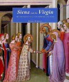 Siena and the Virgin: Art and Politics in a Late Medieval City State - Diana Norman