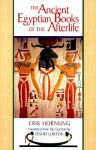 The Ancient Egyptian Books of the Afterlife - Erik Hornung, David Lorton