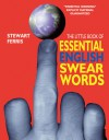 The Little Book of Essential English Swear Words - Stewart Ferris