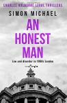 AN HONEST MAN: Law and disorder in 1960s London - Simon Michael