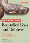 Red-Tailed Boas and Relatives - Richard D. Bartlett, Patricia P. Bartlett