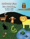 Animals Can Do Nothing - Violet S. Molina, Ruben Molina