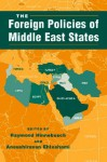 The Foreign Policies of Middle East States - Raymond Hinnebusch, Hinnebusch, Raymond A. / Ehteshami, Anoushiravan ( Hinnebusch, Raymond A. / Ehteshami, Anoushiravan