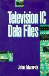Television Ic Data Files - John Edwards