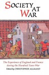 Society At War; The Experience Of England And France During The Hundred Years War - Christopher Allmand