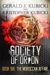 The Society of Orion Book Six: The Moroccan Affair: Colton Banyon Mystery - Kristopher Kubicki, Gerald J. Kubicki