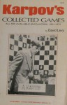 Karpov's Collected Games: All 530 Available Encounters - Anatoly Karpov, David N.L. Levy
