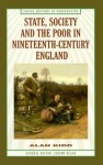 State, Society and the Poor in Nineteenth-Century England - Alan Kidd