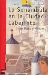 La sonámbula en la Ciudad-Laberinto - Joan Manuel Gisbert