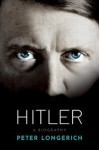 Hitler: A Biography - Peter Longerich