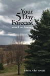 Your 5 Day Forecast: Attack on America - Edward Allan Kovacik