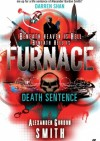 Furnace 3: Death Sentence - Alexander Gordon Smith