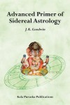 Advanced Primer of Sidereal Astrology - J. K. Goodwin