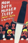 Mom Doth Murder Sleep - James Yaffe