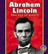 Abraham Lincoln: Una Vida De Respeto/ A Life of Respect (Libros Para Avanzar - Biografias/Pull Ahead Books - Biographies) - Sheila Rivera