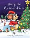 Harry The Christmas Mouse - N K, Janelle Dimmett