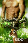 Don't Kiss and Gazelle: BBW Shapeshifter Paranormal Romance (Safari Shifters Book 5) - Lola Kidd