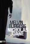 Nicholas Dane - Melvin Burgess, Heike Brandt