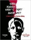 Who Knows What's Right Anymore?: A Guide to Personal Decision-Making - Earle F. Zeigler