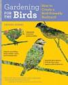 Gardening for the Birds: How to Create a Bird-Friendly Garden - George Adams