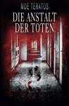 Die Anstalt der Toten - Moe Teratos, Timo Kümmel