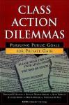 Class Action Dilemmas: Pursuing Public Goals for Private Gain - Deborah R. Hensler