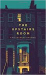 The Upstairs Room - Kate Murray-Browne, Pan Macmillan Publishers Ltd.