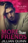 More than Friends: (A Friends to Lovers Standalone Romance) - Jillian Quinn