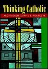 Thinking Catholic - Daniel E. Pilarczyk
