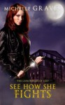 See How She Fights (The Chronicles of Izzy) - Michelle Graves