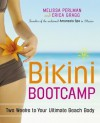 Bikini Bootcamp: Two Weeks to Your Ultimate Beach Body - Melissa Perlman